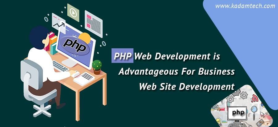 PHP web development is Advantageous for business website development
