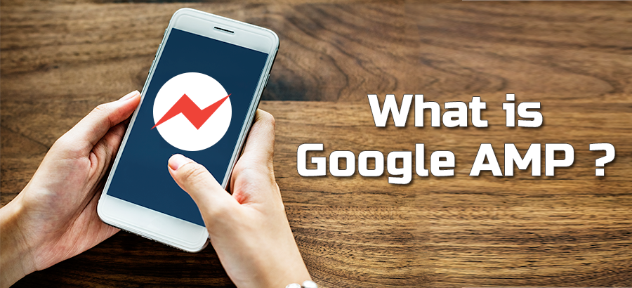 What is Google AMP & How it Works?
