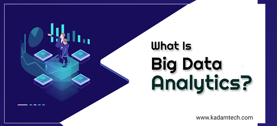 What Is Big Data Analytics?
