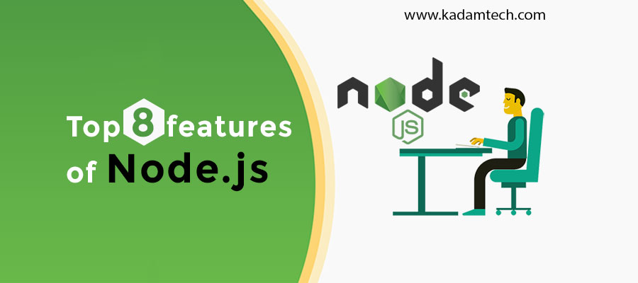 Top 8 features of Node.js
