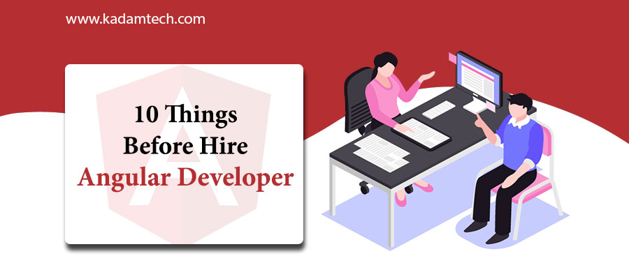 10 Things Before Hire Angular Developer