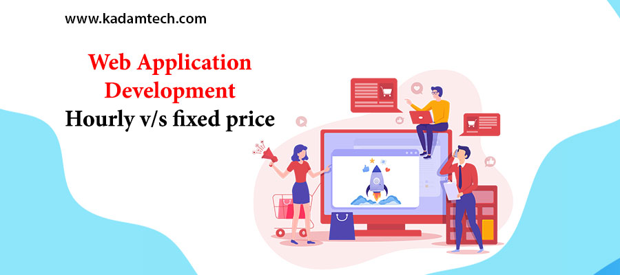 Web Application Development: Hourly v/s fixed price