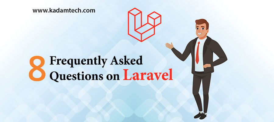 8 Frequently Asked Questions on Laravel